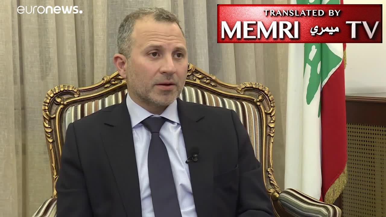 Lebanese Foreign Minister Gebran Bassil: Our Partnership with Hizbullah Prevents Lebanon from Turning into a Den of Terrorism, Which Would Spread to Europe