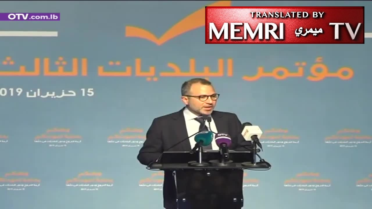 Lebanese Foreign Minister Gebran Bassil: Displaced Syrians Take Jobs of Lebanese, Don't Pay Taxes; International, Local Mafia Conspiring to Keep Them in Lebanon