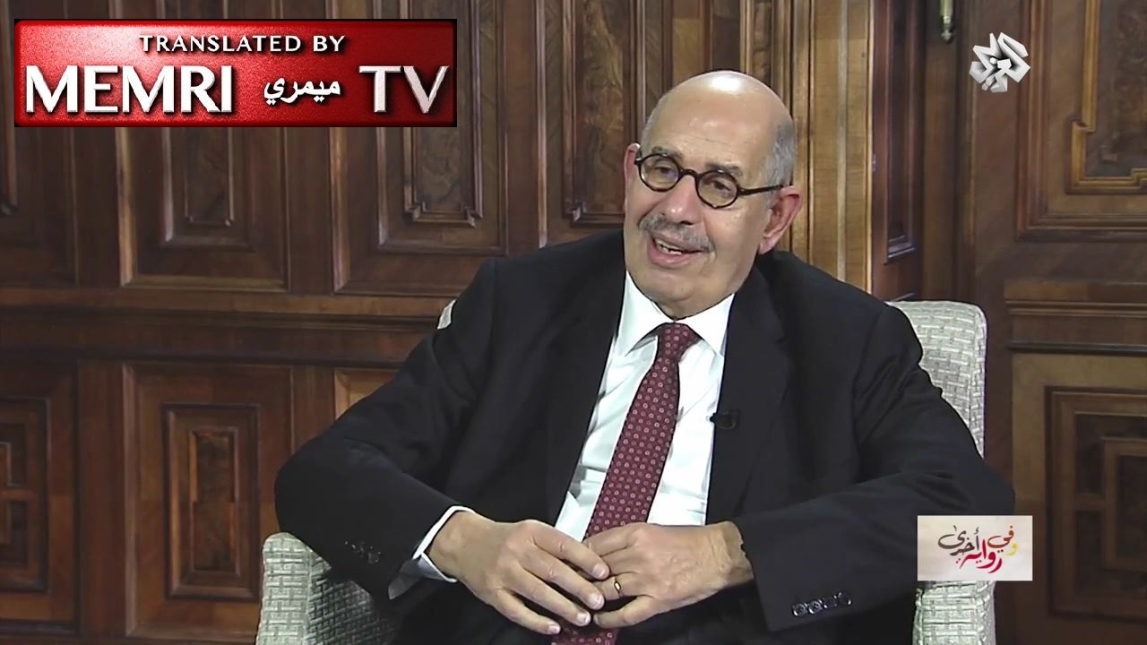 Former IAEA Director-General Mohamed ElBaradei: By Refusing to End the State of War, the Arabs Have Missed Diplomatic Opportunities for an Agreement with Israel