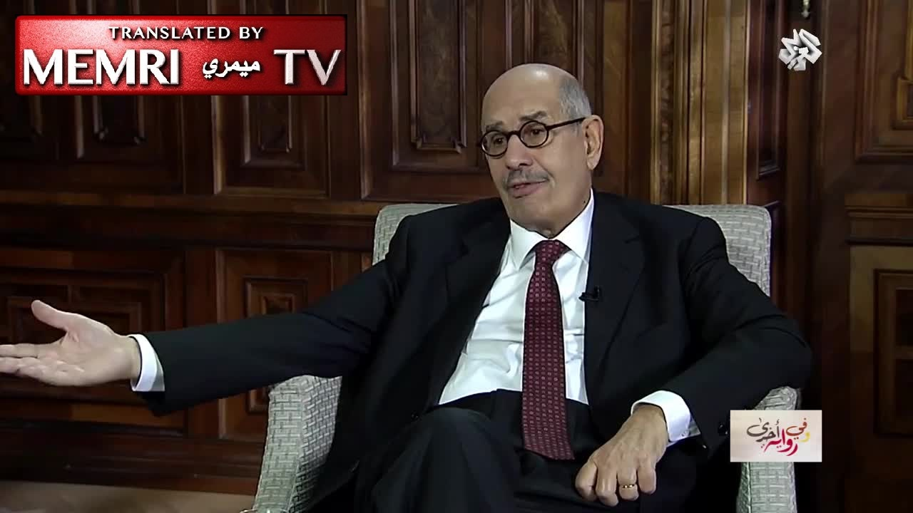 Mohamed ElBaradei: Arab Society Lacks Freedom, Knowledge, and Equality; Tensions Are Exact Replica of Protestant-Catholic Wars of 17th Century Europe