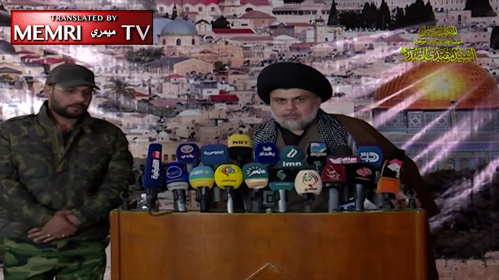 Iraqi Shiite Leader Muqtada Al-Sadr on President Trump's Jerusalem Declaration: Israel Had Better Beware, We Can Get to It through Syria