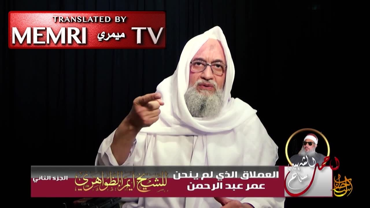 "Al-Qaeda Leader Ayman Al-Zawahiri: Our First Priority Is to Attack America, Head of the ""Satanic Alliance"""