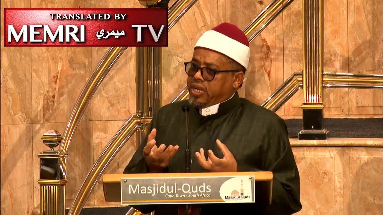 Cape Town Eid Al-Fitr Sermon by Imam Abdurahman Alexander: Zionism Is a World Cancer, Israel Is a Rogue State; Hamas and Fatah Must Unite