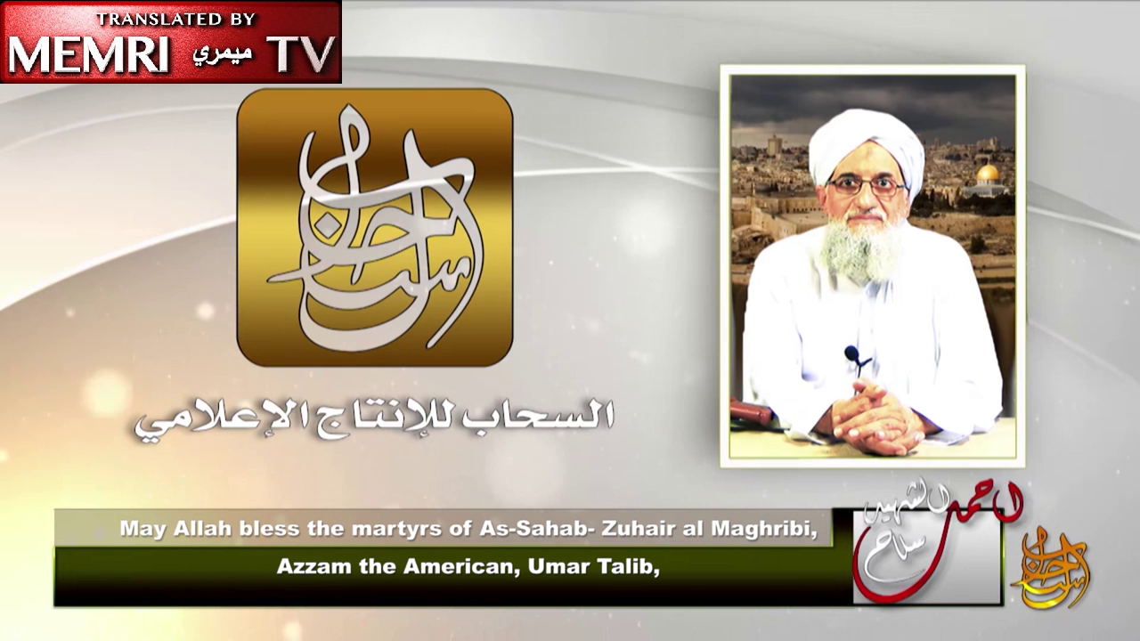 "Al-Qaeda Leader Ayman Al-Zawahiri Commemorates Two Senior Operatives Killed in Waziristan, Pays Tribute to ""Al-Sahab Martyrs,"" Including U.S.-Born Adam Gadahn"