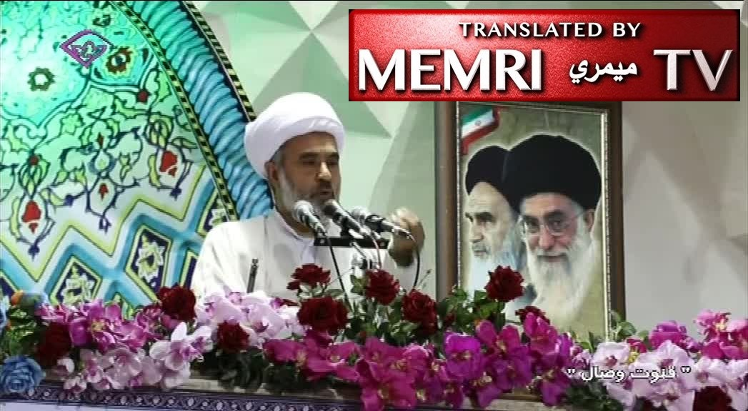 Friday Sermon in Birjand, Iran by Hossein Mokhtari: Non-Arrogant Infidels Are Not Our Enemies; We Have a Duty to Fight America