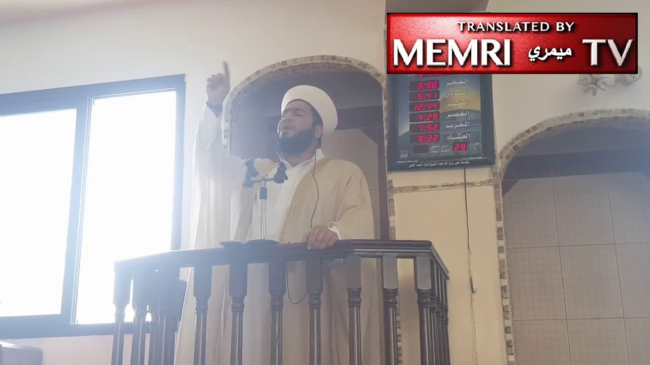 Friday Sermon in Lebanon: The Jews Are Treacherous, Deceitful, Spiteful, and Evil, May Allah Destroy Them and Their Supporters